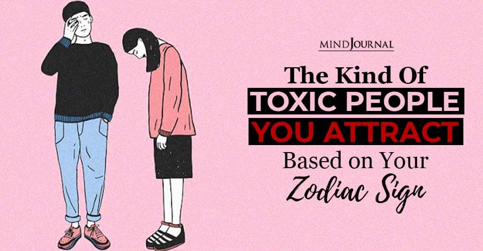 Toxic People Attract Zodiac Sign