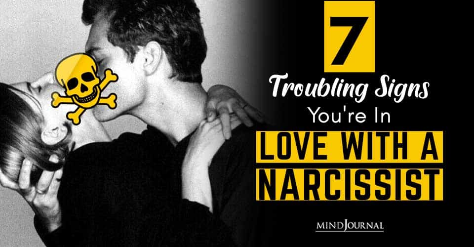 Troubling Signs Love With Narcissist