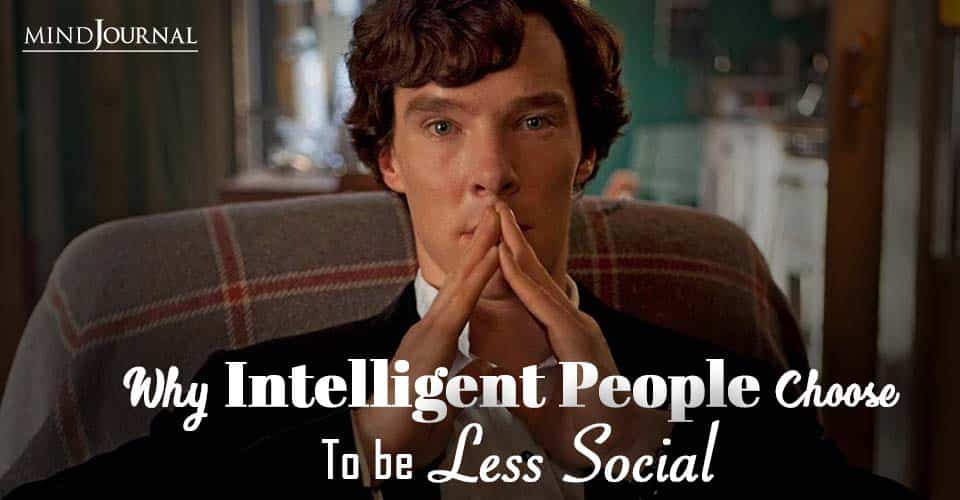 Why Intelligent People Choose Be Less Social
