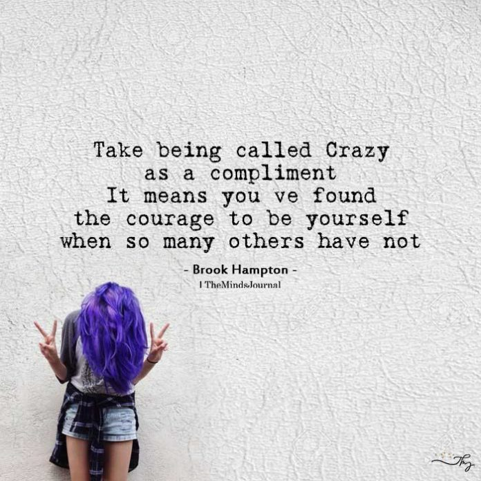 take being called crazy