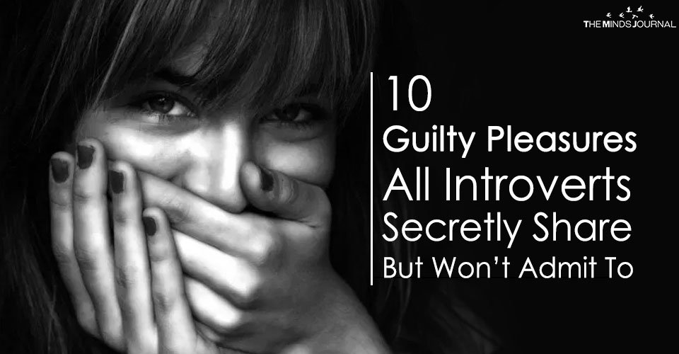 10 Guilty Pleasures All Introverts Secretly Share But Won't Admit To