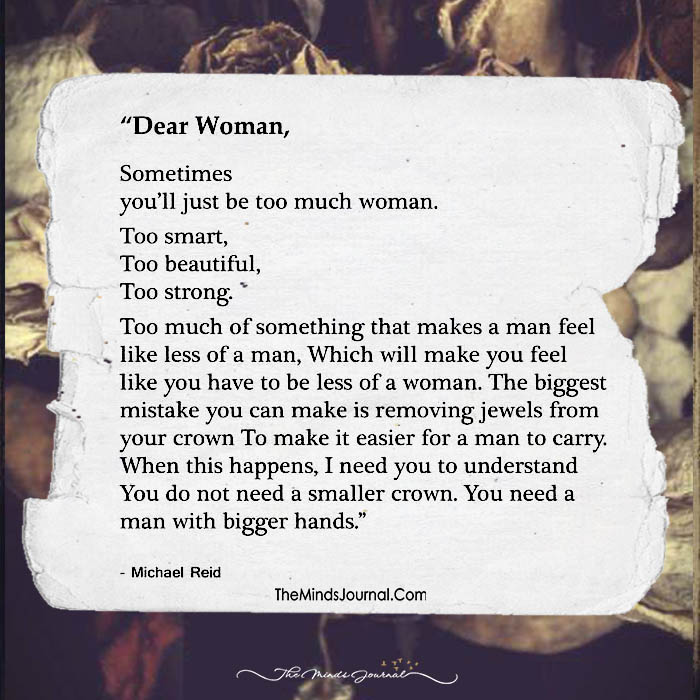 Dear Woman, Never Ever Be Less Of A Woman- No Matter What!