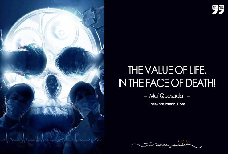 The VALUE of LIFE. In The FACE Of DEATH!