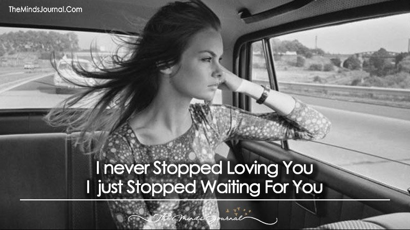 I Never Stopped Loving You, I just Stopped Waiting For You