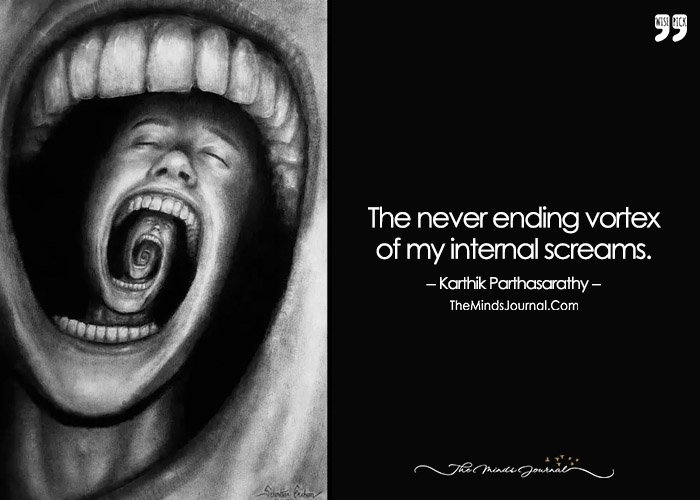 The Never Ending Vortex Of My Internal Screams.