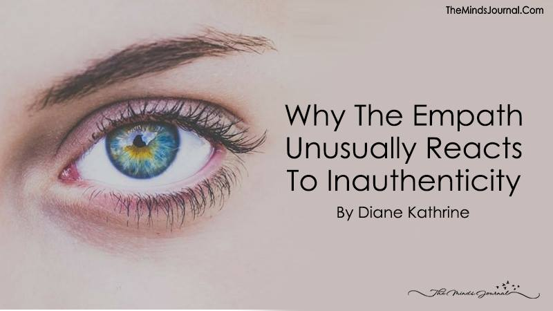 Why The Empath Unusually Reacts to Inauthenticity?