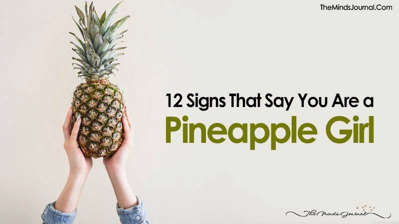 12 Signs That Say You Are A Pineapple Girl