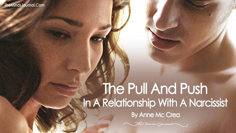 The Pull And Push In A Relationship With A Narcissist