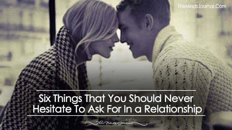 Six Things That You Should Never Hesitate To Ask For In a Relationship