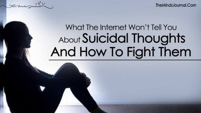 What The Internet Won't Tell You About Suicidal Thoughts And How To Fight Them