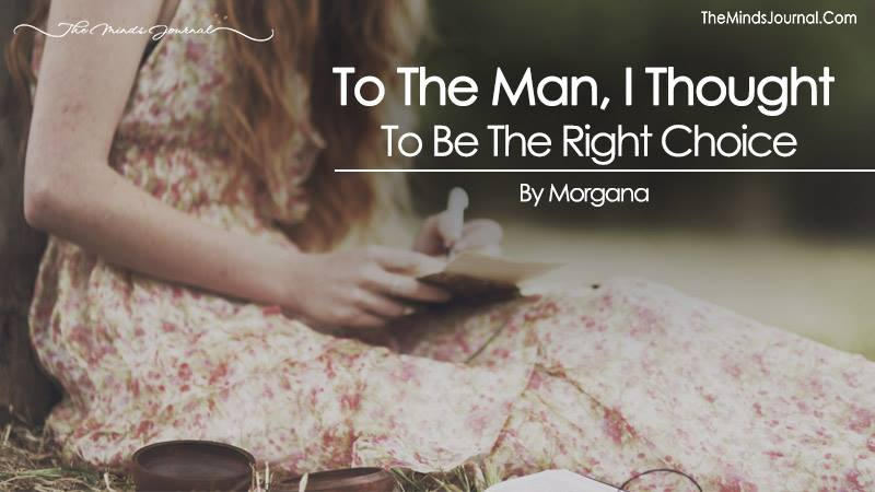 To The Man I Thought To Be The Right Choice