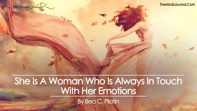 She Is A Woman Who Is Always In Touch With Her Emotions