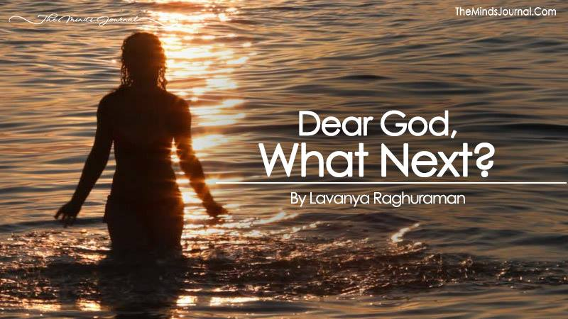 Dear God, What Next?