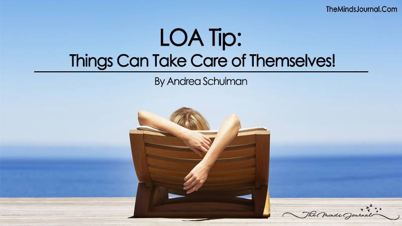 LOA Tip: Things Can Take Care of Themselves!
