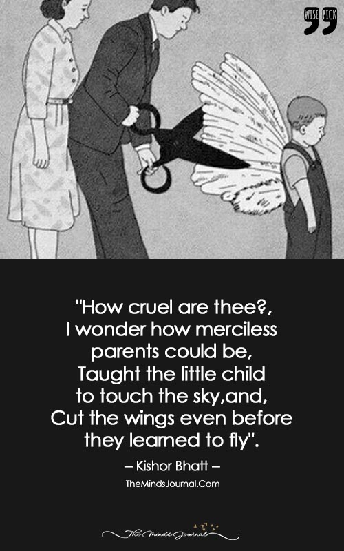 Taught The Little Child To Touch The Sky and Cut The Wings Even Before They Learned To Fly
