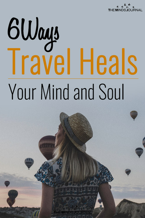 6 Ways Travel Heals Your Mind and Soul