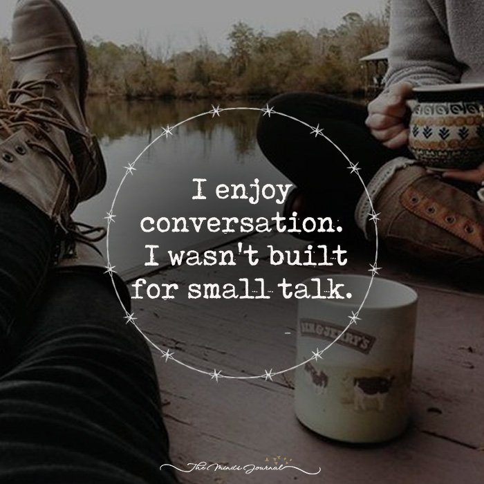 No Small Talk Please The Minds Journal