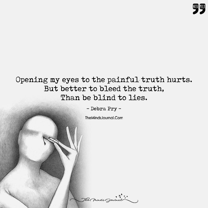 It Hurts To Open Your Eyes To Reality, But Someone Has To Do It And It Has To Be YOU