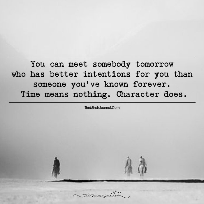 Time Means Nothing, Character Does!