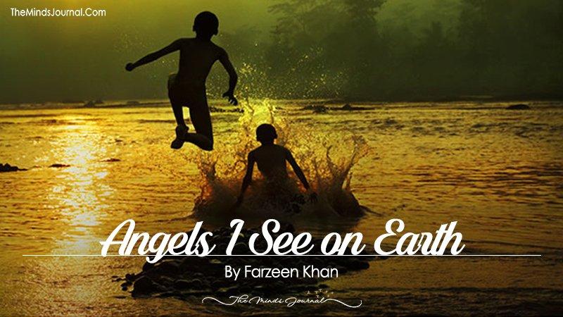 Angels I see on Earth