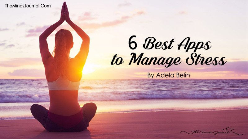 6 Best Apps To Manage Stress