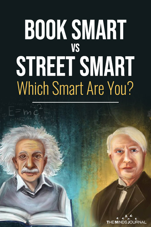 Book Smart Vs Street Smart or Both? - The Two Important Aspects Of Smartness