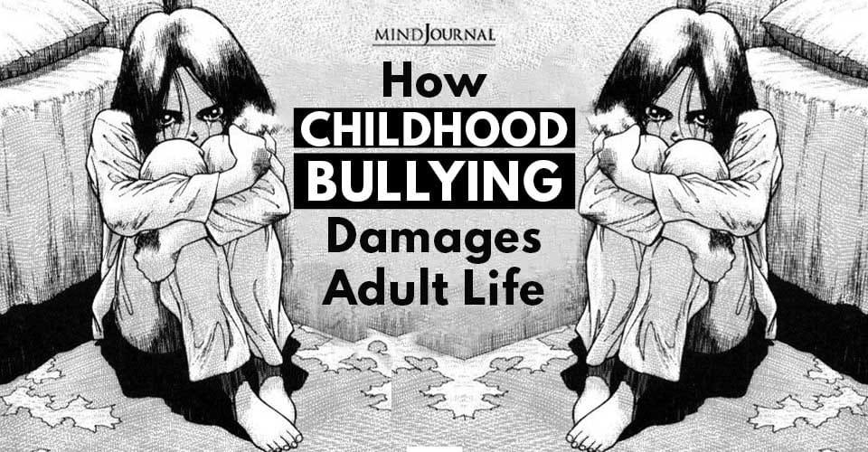 Childhood Bullying Damages Adult Life
