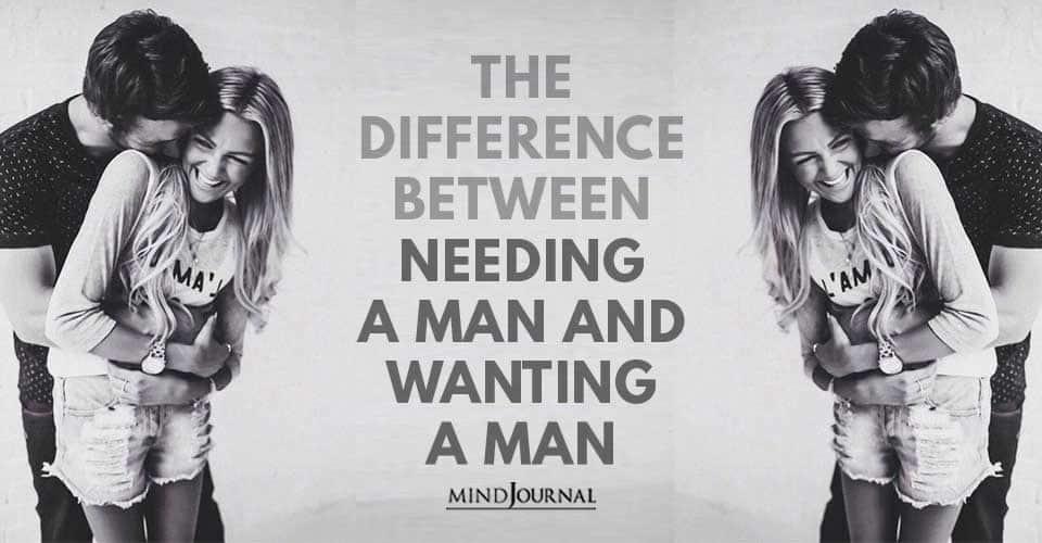 Difference Needing Man Wanting Man