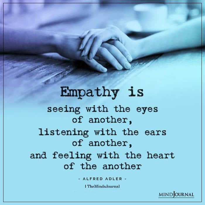 empathy is seeing with the eyes of another