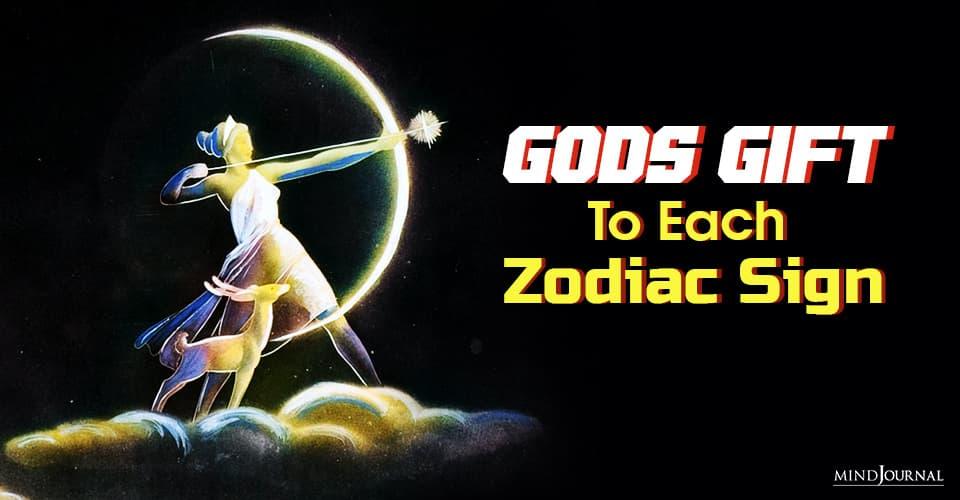 gods gift to each zodiac sign