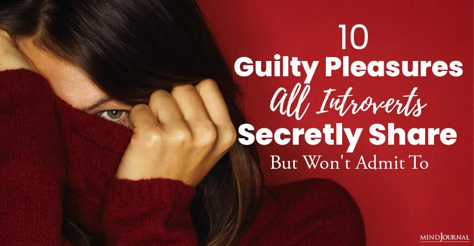 Guilty Pleasures All Introverts Secretly Share Won't Admit To