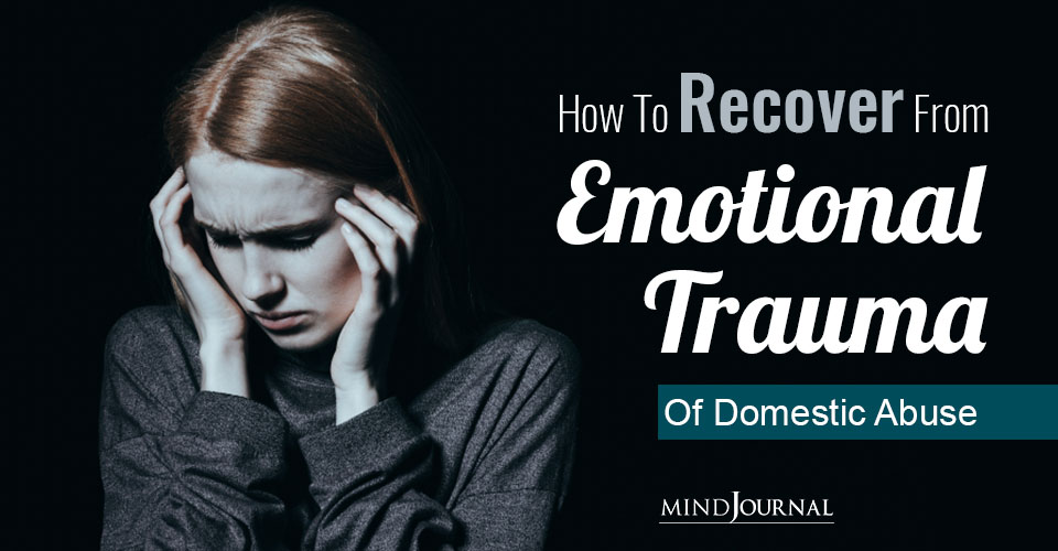 Recover Emotional Trauma of Domestic Abuse