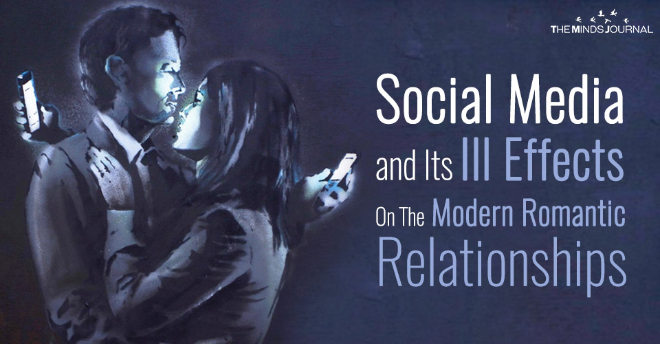 Social Media and Its Ill Effects On The Modern Romantic Relationships