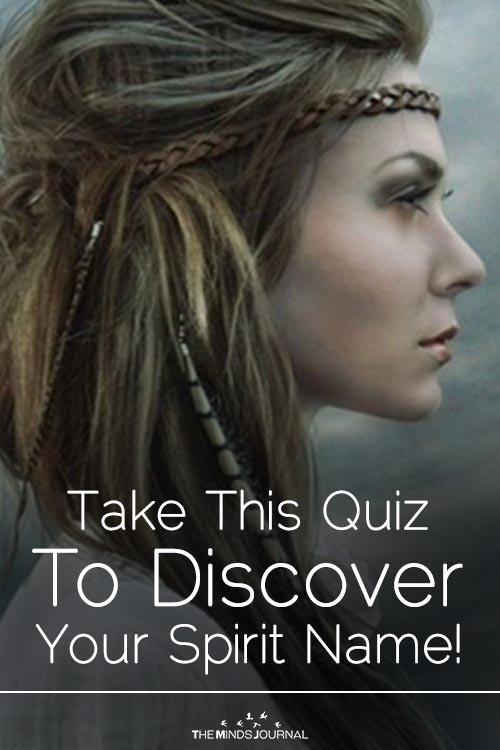 Take Our Quiz To Discover Your Spirit Name!