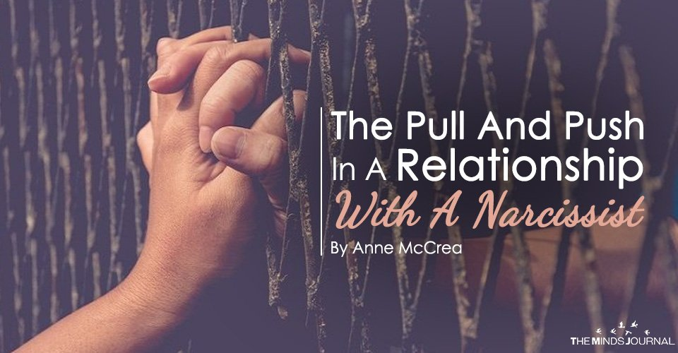 The Pull And Push In A Relationship With A Narcissist2