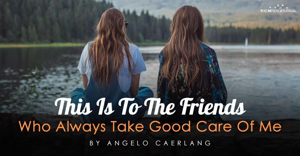 This Is To The Friends Who Always Take Good Care Of Me
