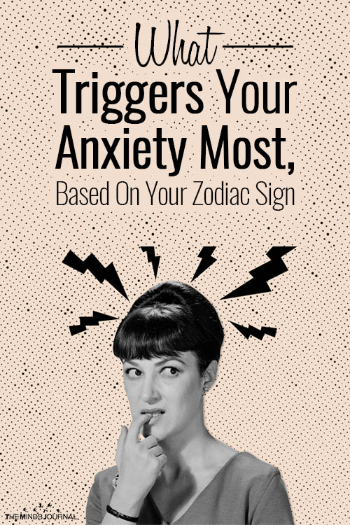 What Triggers Your Anxiety Most, Based On Your Zodiac Sign