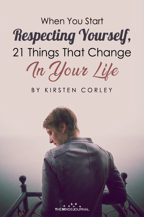 When You Start Respecting Yourself, These Are 21 Things That Change In Your Life