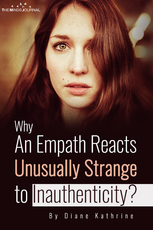 Why An Empath Reacts Unusually Strange to Inauthenticity
