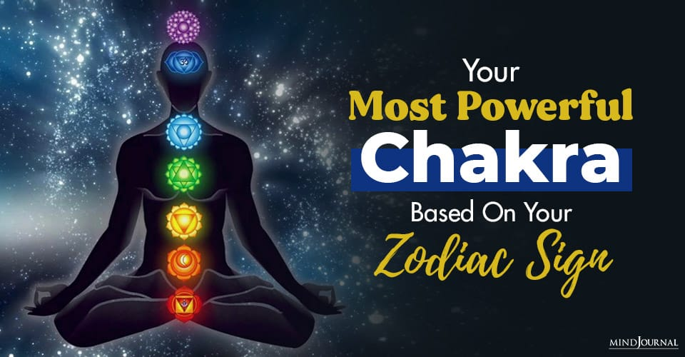 Your Most Powerful Chakra Based On Your Zodiac Sign