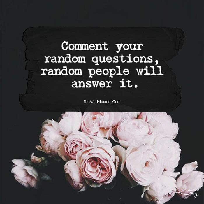 Comment Your Random Question, Random People Will Answer