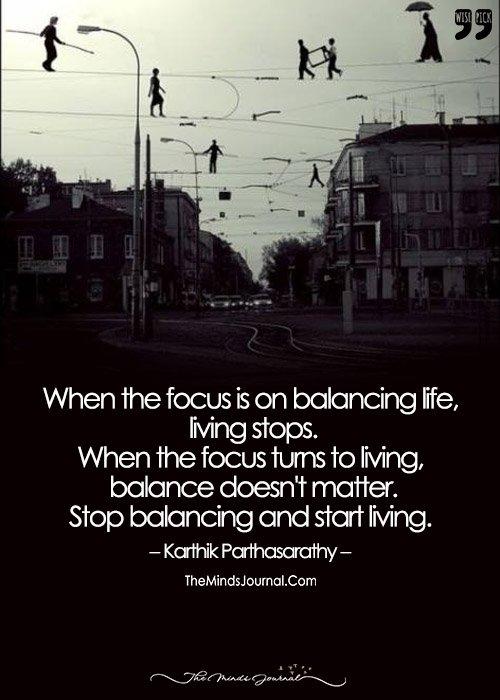 Stop Balancing and Start Living