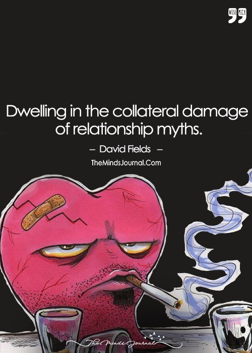 Dwelling In The Collateral Damage Of Relationship Myths.