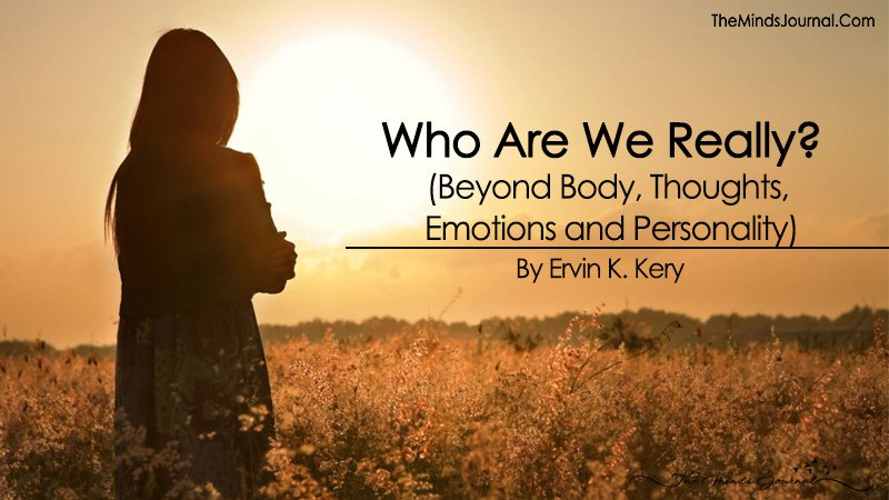Who Are We Really? (Beyond Body, Thoughts, Emotions and Personality)