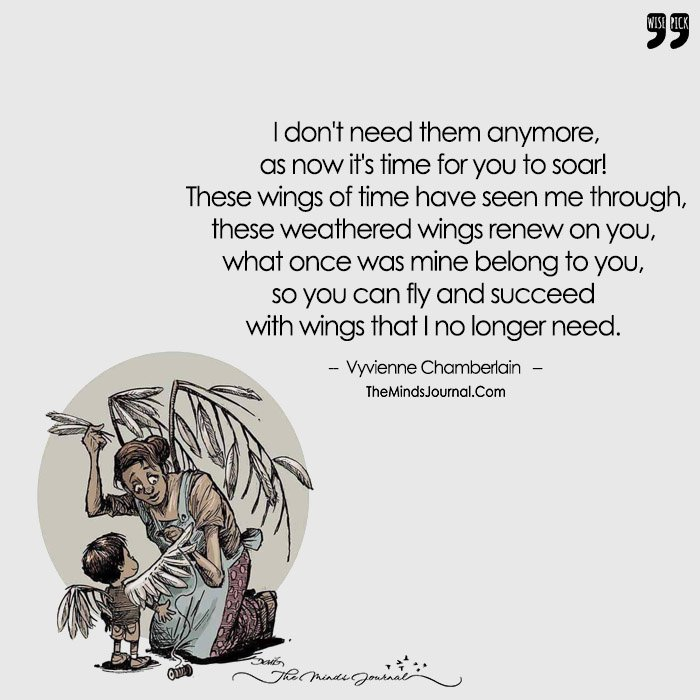 These Wings Of Time Have Seen Me Through, These Weathered Wings Renew On You!