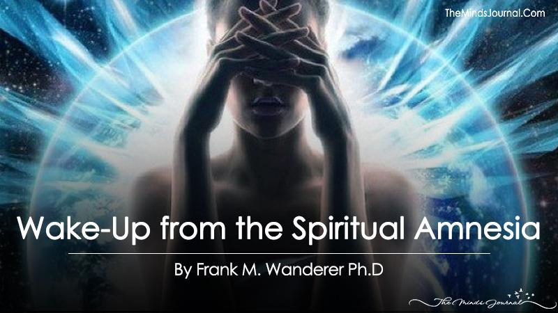 Wake-Up from the Spiritual Amnesia