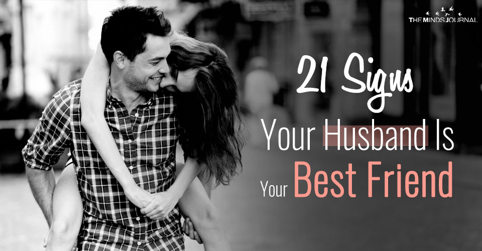 21 Signs Your Husband Is Your Best Friend
