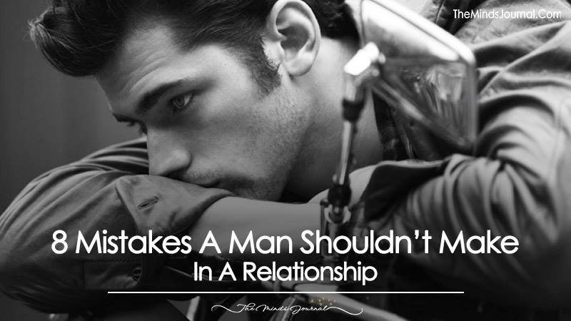8 Mistakes A Man Shouldn't Make In A Relationship. Number 5 is Crucial