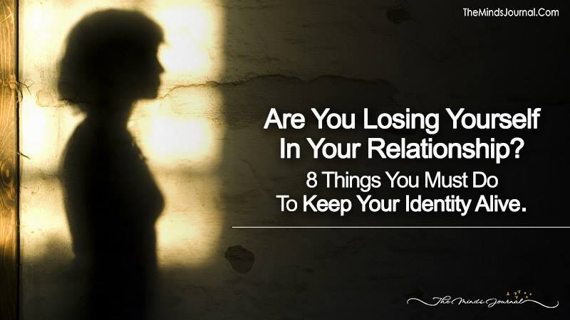 Are You Losing Yourself In Your Relationship? 8 Things You Must Do To Keep Your Identity Alive.