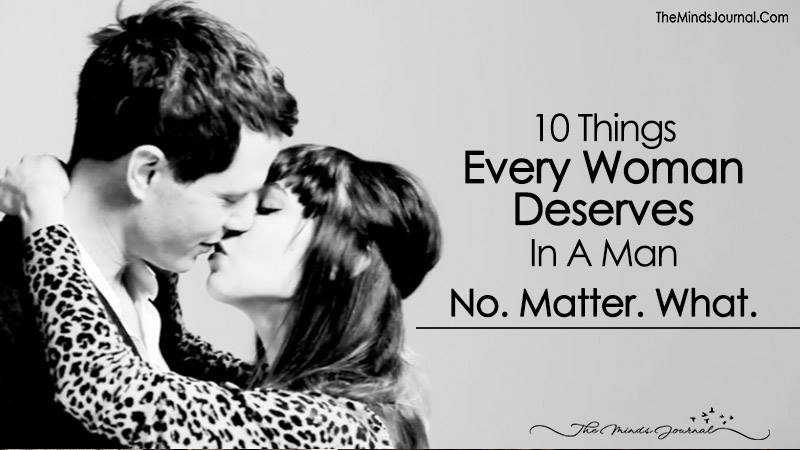 10 Things Every Woman Deserves In A Man, No. Matter. What.